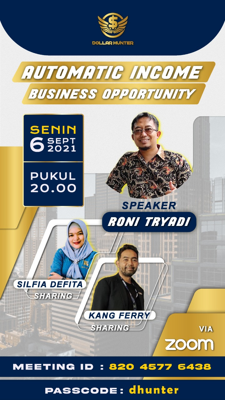 ZOOM Online - Automatic Income Business Opportunity - Dollar Hunter Support, Senin 06 September 2021